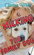 Milking The Family Dog