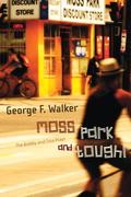 Moss Park and Tough!