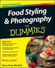 Food Styling and Photography For Dummies