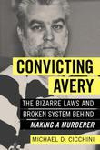 "Convicting Avery: The Bizarre Laws and Broken System behind ""Making a Murderer"""