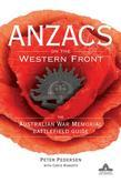 Anzacs on the Western Front: The Australian War Memorial Battlefield Guide