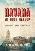 Havana without Makeup