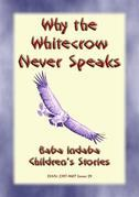 Why The Whitecrow never Speaks - A Zulu Legend