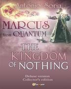 Marcus from Quantum «The Kingdom of Nothing» (Deluxe version) Collector's Edition