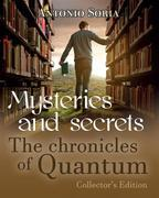 Mysteries and Secrets. The Chronicles of Quantum (Collector's Edition)