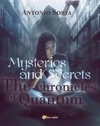 Mysteries and Secrets. The Chronicles of Quantum