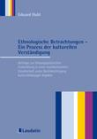 Ethnologische Betrachtungen - Ein Prozess der kulturellen Verständigung