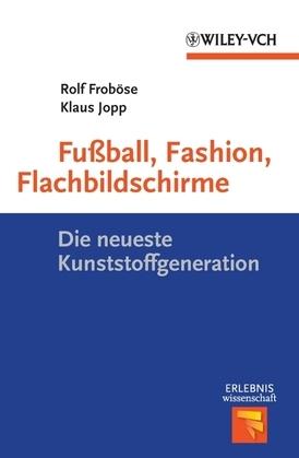 Fußball, Fashion, Flachbildschirme: Die neueste Kunststoffgeneration