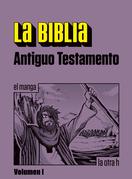 La Biblia. Antiguo Testamento. Vol. I