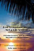 Post-Traumatic Stress - Not a Life Sentence