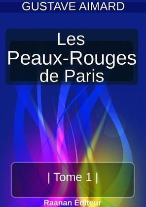 LES PEAUX-ROUGES DE PARIS   TOME 1  
