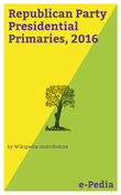 e-Pedia: Republican Party Presidential Primaries, 2016