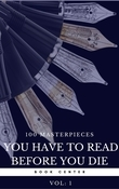 100 Books You Must Read Before You Die - Volume 1