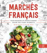 Les Marchés Francais: Four Seasons of French Dishes from the Paris Markets