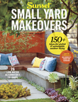 Sunset Small Yard Makeovers: 150+ Ideas for Stylish & Sustainable Outdoor Living