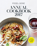 Food & Wine Annual Cookbook 2017: An Entire Year of Recipes