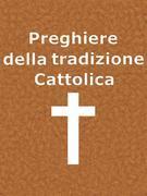 Preghiere della Tradizione Cattolica