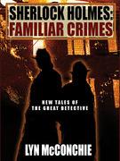 Sherlock Holmes: Familiar Crimes