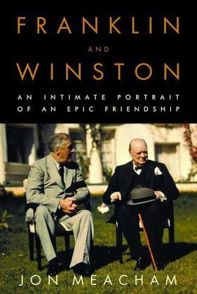 Franklin and Winston: An Intimate Portrait of an Epic Friendship