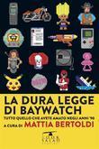 La dura legge di Baywatch
