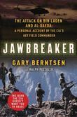 Jawbreaker: The Attack on Bin Laden and Al Qaeda: A Personal Account by the CIA's Key Field Commander