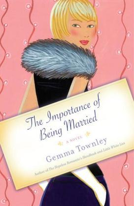 The Importance of Being Married: A Novel