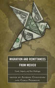 Migration and Remittances from Mexico: Trends, Impacts, and New Challenges