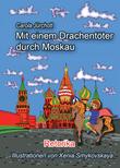 Mit einem Drachentöter durch Moskau