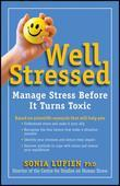 Well Stressed: Manage Stress Before It Turns Toxic