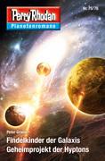 Planetenroman 75 + 76: Findelkinder der Galaxis / Geheimprojekt der Hyptons