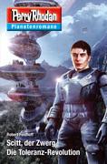 Planetenroman 77 + 78: Scitt, der Zwerg / Die Toleranz-Revolution