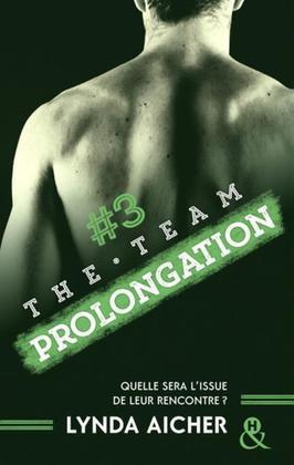 #3 Prolongation - Série The Team: Émotions, drame, et une dose de testostérone