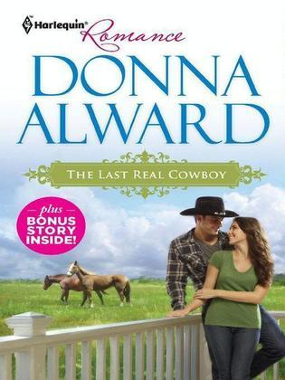 The Last Real Cowboy & The Rancher's Runaway Princess: The Last Real Cowboy\The Rancher's Runaway Princess