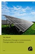 Production d'énergie et environnement, l'énergie solaire est la solution