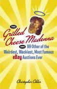 The Grilled Cheese Madonna and 99 Other of the Weirdest, Wackiest, Most Famous eBay Auctions Ever