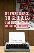 If I Ever Get Back to Georgia, I'm Gonna Nail My Feet to the Ground