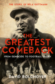 The Greatest Comeback: From Genocide To Football Glory