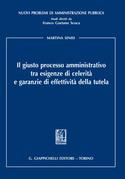 Il giusto processo amministrativo tra esigenze di celerità e garanzie di effettività della tutela