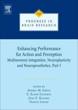 Enhancing performance for action and perception: multisensory integration, neuroplasticity & neuroprosthetics, part I