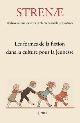 2   2011 - Les formes de la fiction dans la culture pour la jeunesse - Strenae