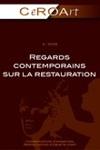 2 | 2008 - Regards contemporains sur la restauration - CeROArt