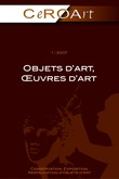 1 | 2007 - Objets d'art, œuvres d'art - CeROArt