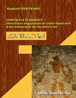 Contrats d'Assiout : Directives organisant le culte funéraire d'un nomarque de Sésostris Ier