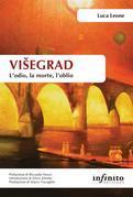 Višegrad. L'odio, la morte, l'oblio