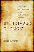 In the Image of Origen