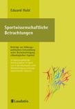 Sportwissenschaftliche Betrachtungen Beiträge zur bildungspolitischen Entwicklung unter Berücksichtigung ethnologischer Aspekte