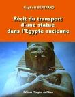 Récit du transport d'une statue dans l'Egypte ancienne