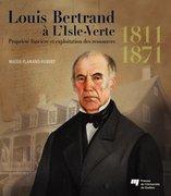 Louis Bertrand à L'Isle-Verte (1811-1871)