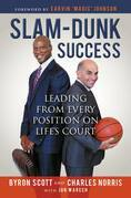 Slam-Dunk Success: Leading from Every Position on Life's Court