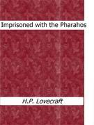 Imprisoned with the Pharaohs